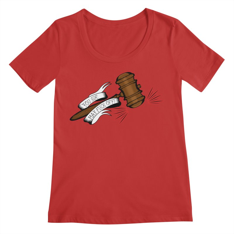 You, Sir, May Fuck Off!! Women's Regular Scoop Neck by Shut Up and Give Me Murder!
