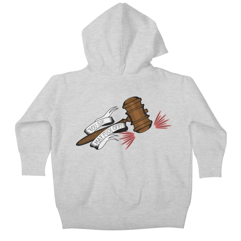 You, Sir, May Fuck Off!! Kids Baby Zip-Up Hoody by Shut Up and Give Me Murder!