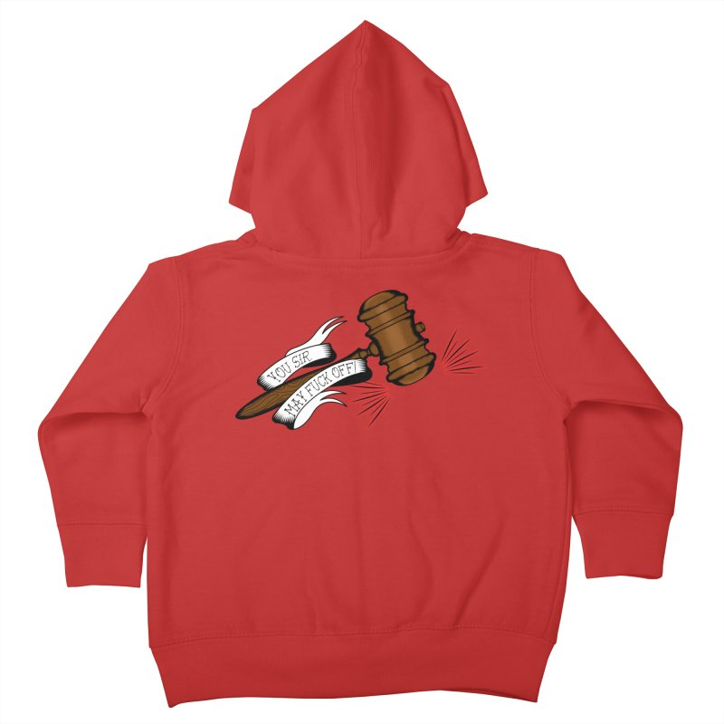 You, Sir, May Fuck Off!! Kids Toddler Zip-Up Hoody by Shut Up and Give Me Murder!