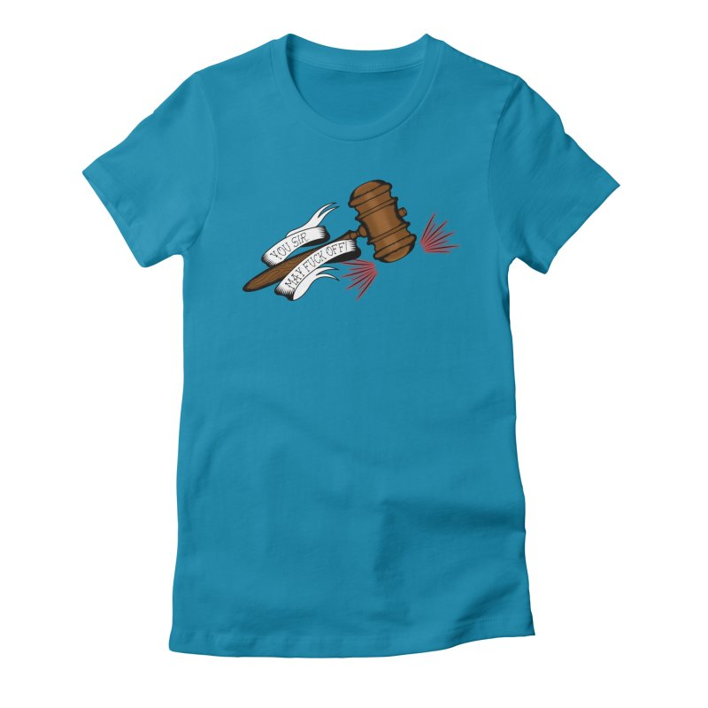 You, Sir, May Fuck Off!! Women's Fitted T-Shirt by Shut Up and Give Me Murder!