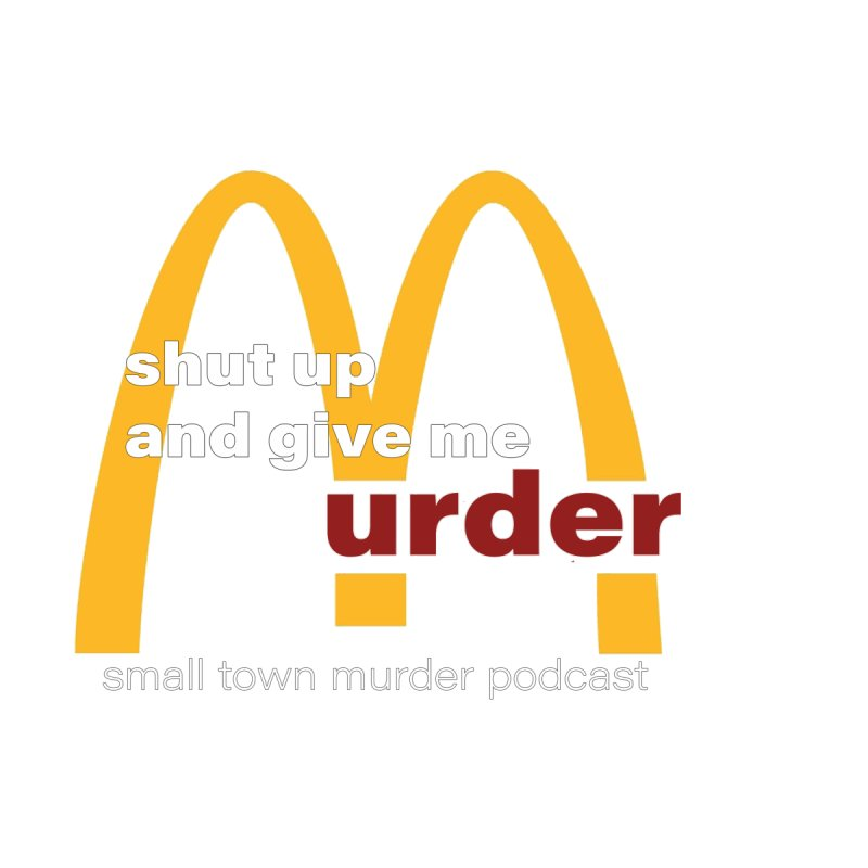 I'm Lovin It by Shut Up and Give Me Murder!