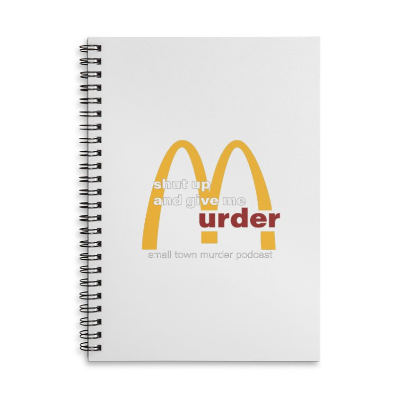 I'm Lovin It Accessories Lined Spiral Notebook by Shut Up and Give Me Murder!