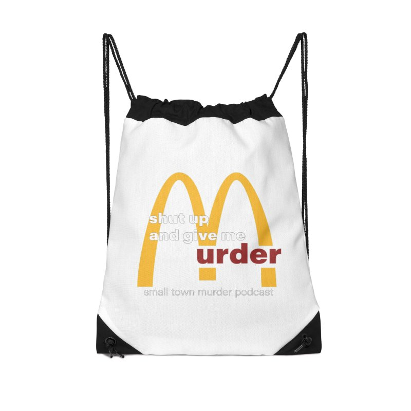 I'm Lovin It Accessories Drawstring Bag Bag by Shut Up and Give Me Murder!
