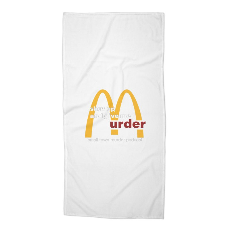 I'm Lovin It Accessories Beach Towel by Shut Up and Give Me Murder!