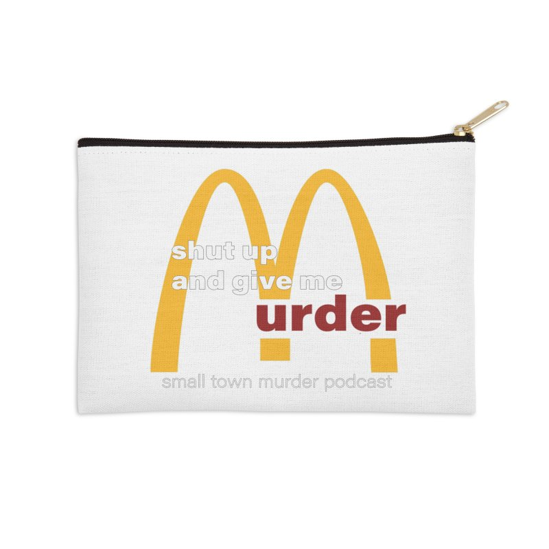 I'm Lovin It Accessories Zip Pouch by Shut Up and Give Me Murder!