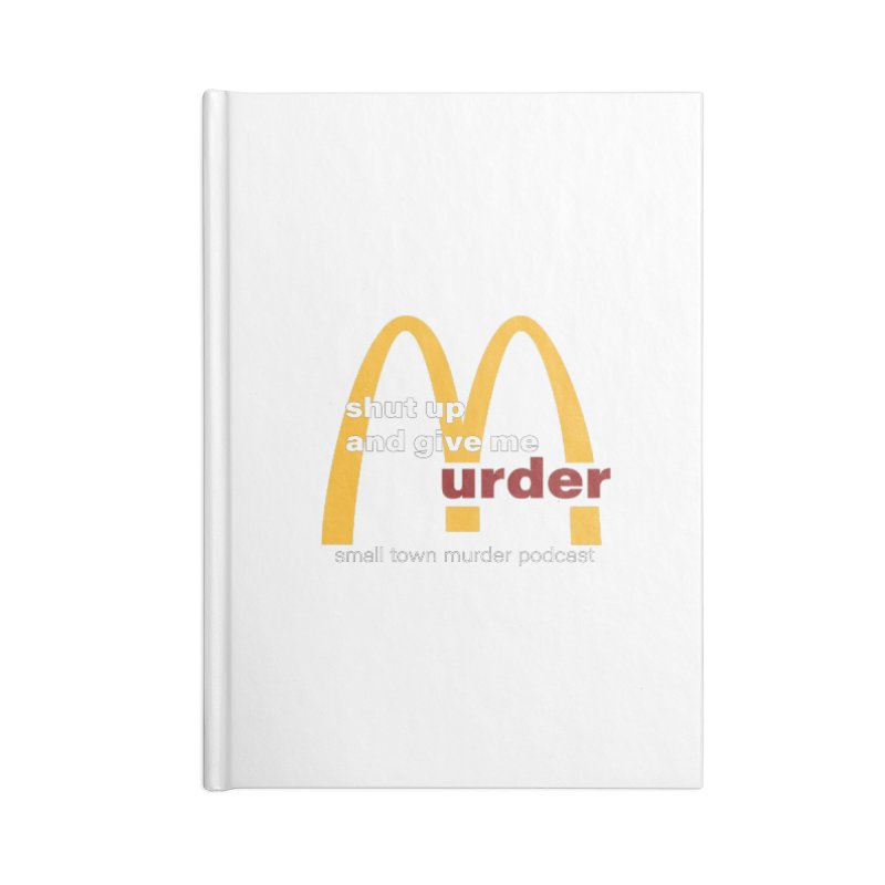 I'm Lovin It Accessories Blank Journal Notebook by Shut Up and Give Me Murder!