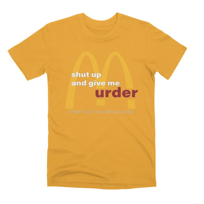I'm Lovin It Men's Premium T-Shirt by Shut Up and Give Me Murder!