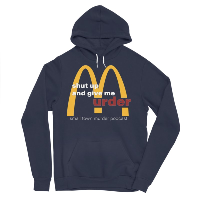 I'm Lovin It Women's Sponge Fleece Pullover Hoody by Shut Up and Give Me Murder!