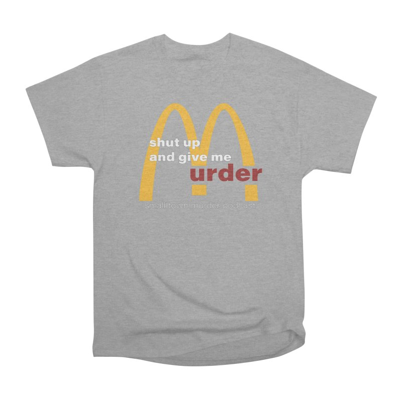 I'm Lovin It Women's Heavyweight Unisex T-Shirt by Shut Up and Give Me Murder!
