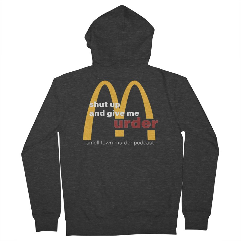 I'm Lovin It Women's French Terry Zip-Up Hoody by Shut Up and Give Me Murder!
