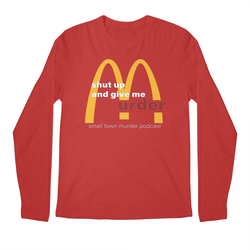I'm Lovin It Men's Regular Longsleeve T-Shirt by Shut Up and Give Me Murder!