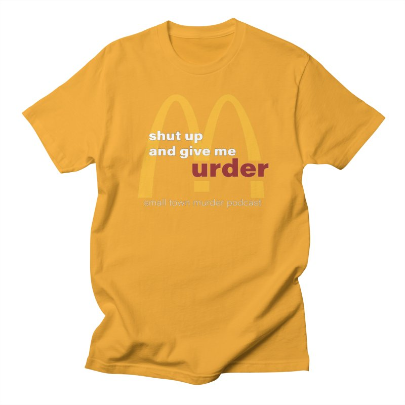 I'm Lovin It Men's Regular T-Shirt by Shut Up and Give Me Murder!
