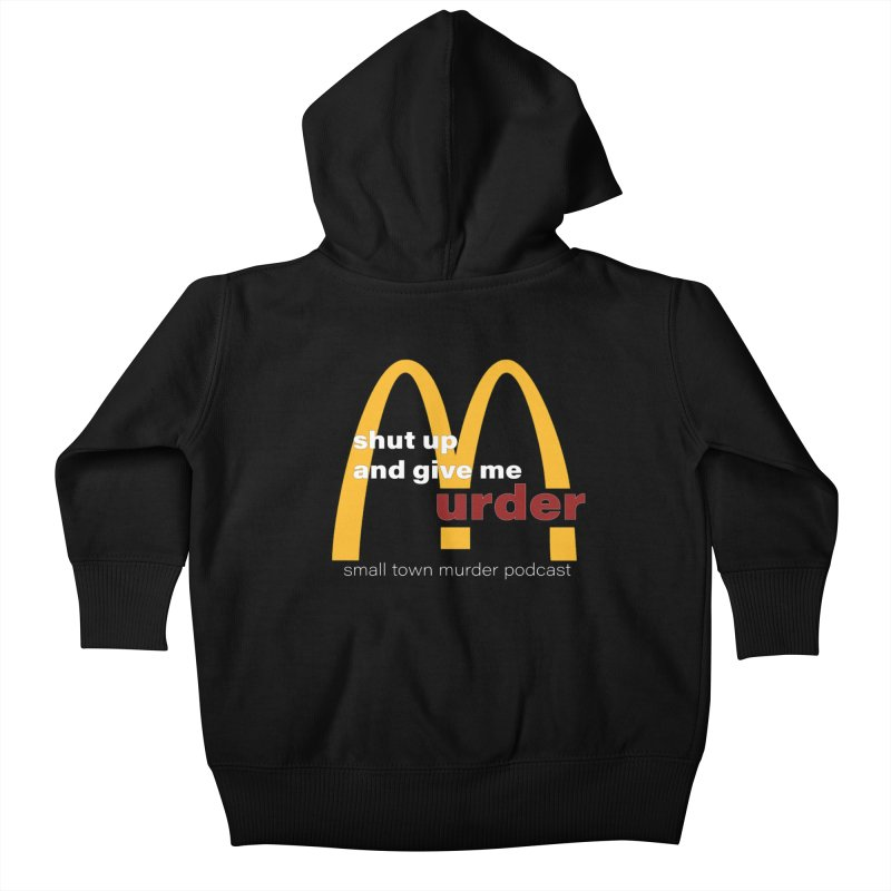 I'm Lovin It Kids Baby Zip-Up Hoody by Shut Up and Give Me Murder!