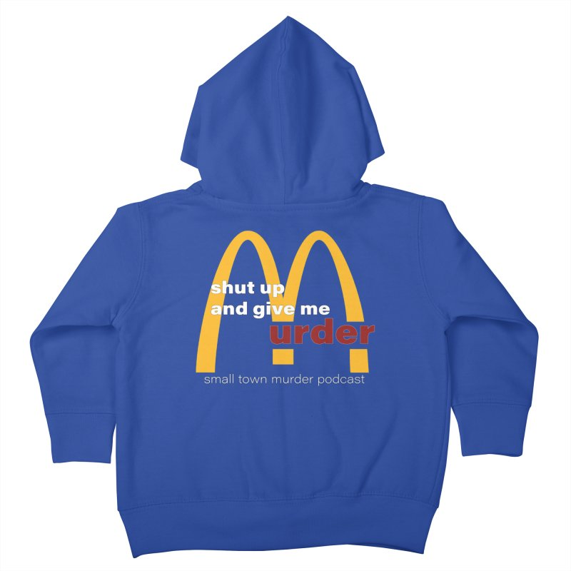 I'm Lovin It Kids Toddler Zip-Up Hoody by Shut Up and Give Me Murder!