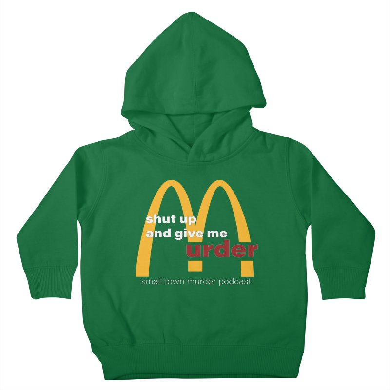 I'm Lovin It Kids Toddler Pullover Hoody by Shut Up and Give Me Murder!
