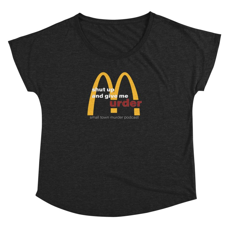 I'm Lovin It Women's Dolman Scoop Neck by Shut Up and Give Me Murder!