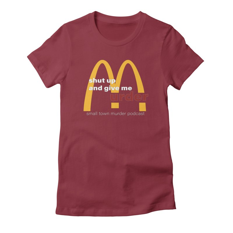 I'm Lovin It Women's Fitted T-Shirt by Shut Up and Give Me Murder!