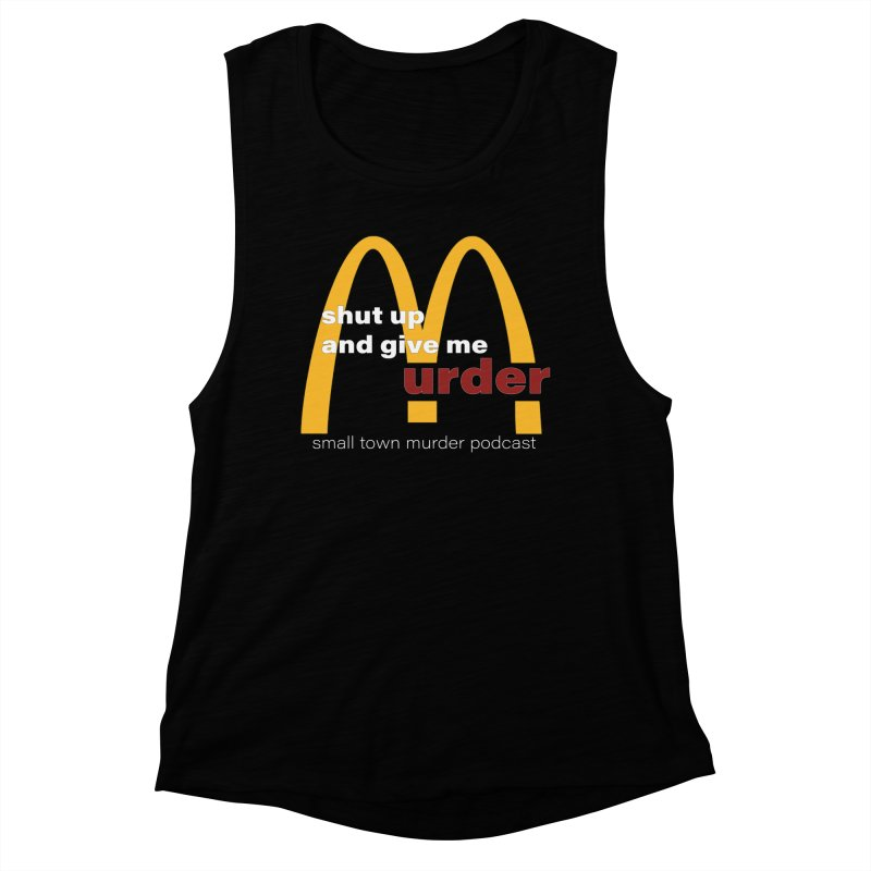 I'm Lovin It Women's Muscle Tank by Shut Up and Give Me Murder!