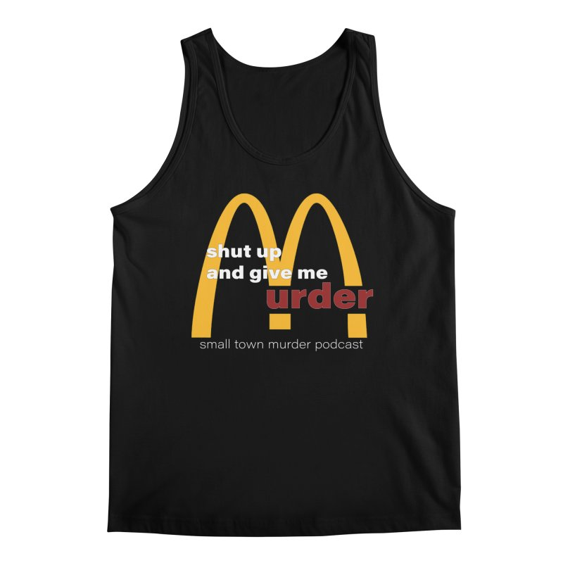 I'm Lovin It Men's Regular Tank by Shut Up and Give Me Murder!