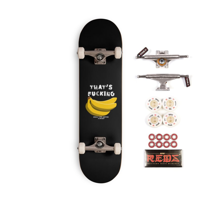thats bananas Accessories Complete - Pro Skateboard by Shut Up and Give Me Murder!