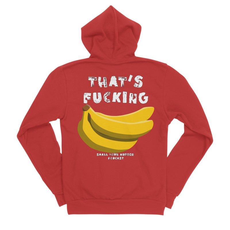 thats bananas Men's Sponge Fleece Zip-Up Hoody by Shut Up and Give Me Murder!