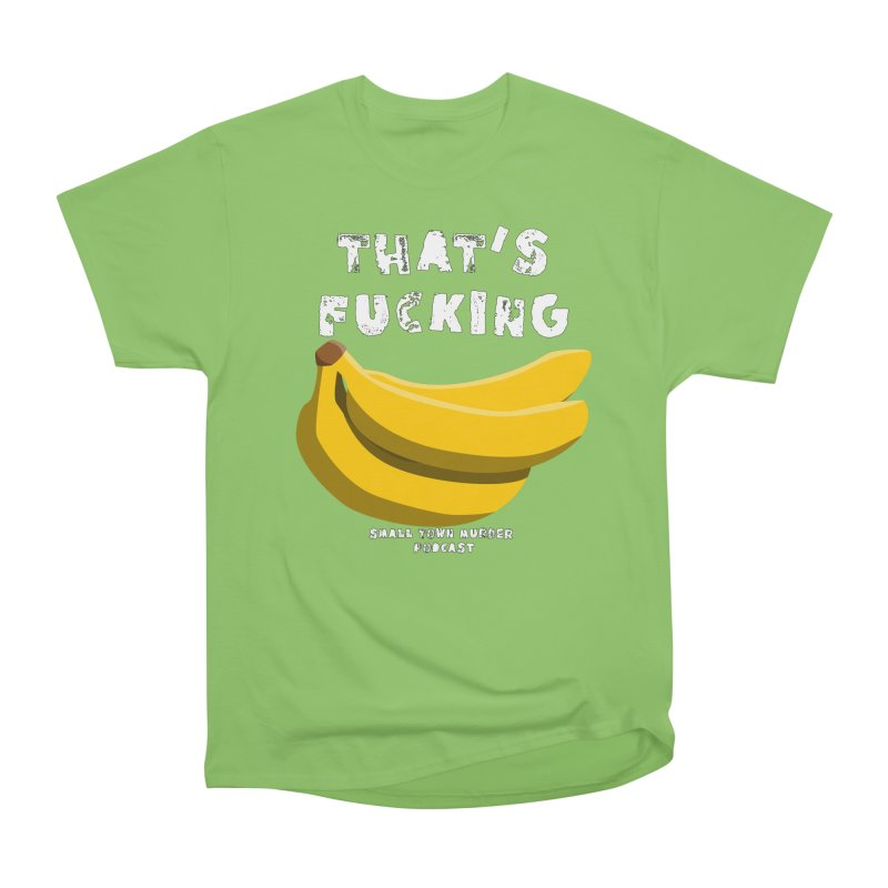 thats bananas Women's Heavyweight Unisex T-Shirt by Shut Up and Give Me Murder!