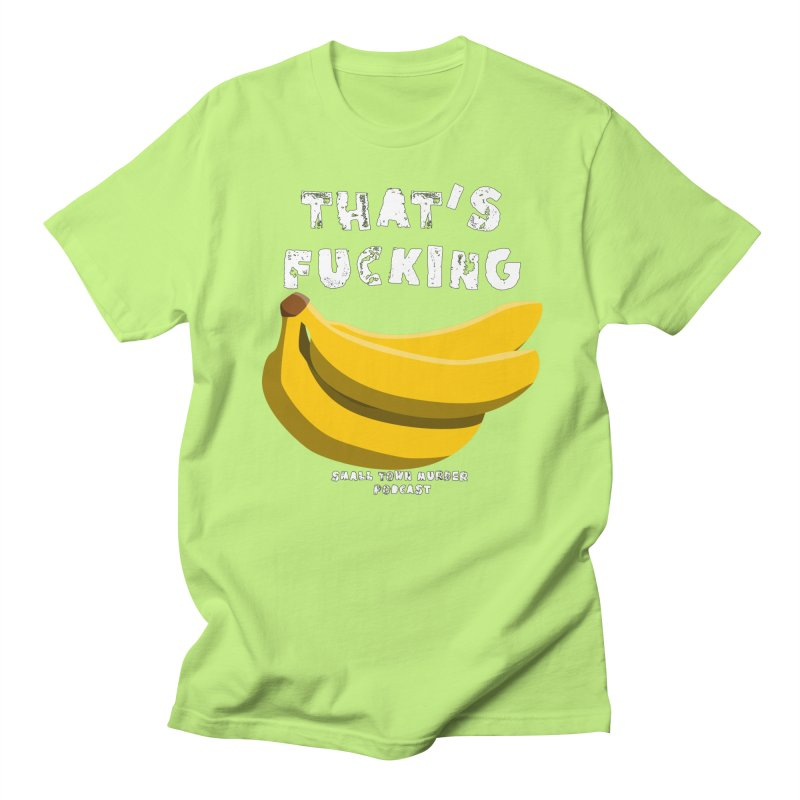 thats bananas Men's Regular T-Shirt by Shut Up and Give Me Murder!