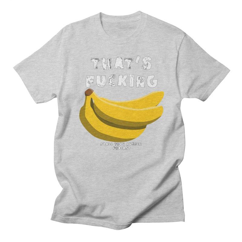 thats bananas Men's Regular T-Shirt by Shut Up and Give Me Murder!