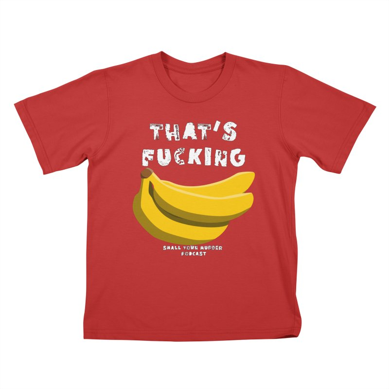 thats bananas Kids T-Shirt by Shut Up and Give Me Murder!
