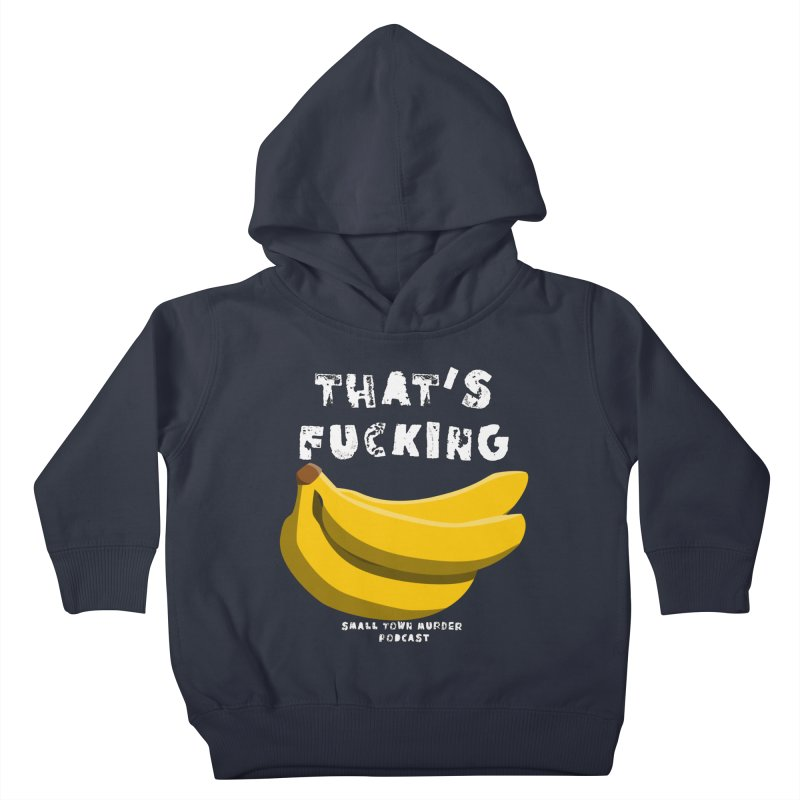 thats bananas Kids Toddler Pullover Hoody by Shut Up and Give Me Murder!