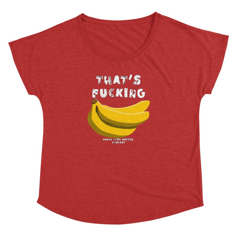 thats bananas Women's Dolman Scoop Neck by Shut Up and Give Me Murder!