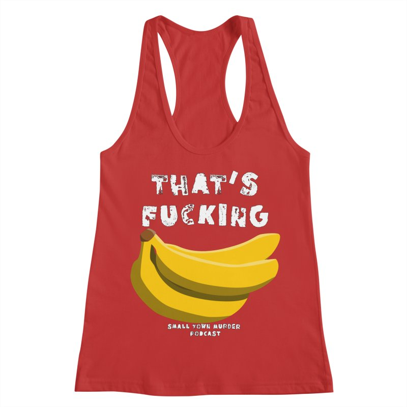 thats bananas Women's Racerback Tank by Shut Up and Give Me Murder!