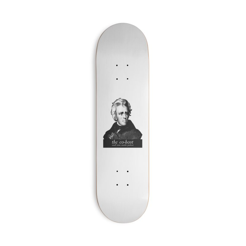 Ladies and Gentlemen... My co-host... Accessories Deck Only Skateboard by Shut Up and Give Me Murder!