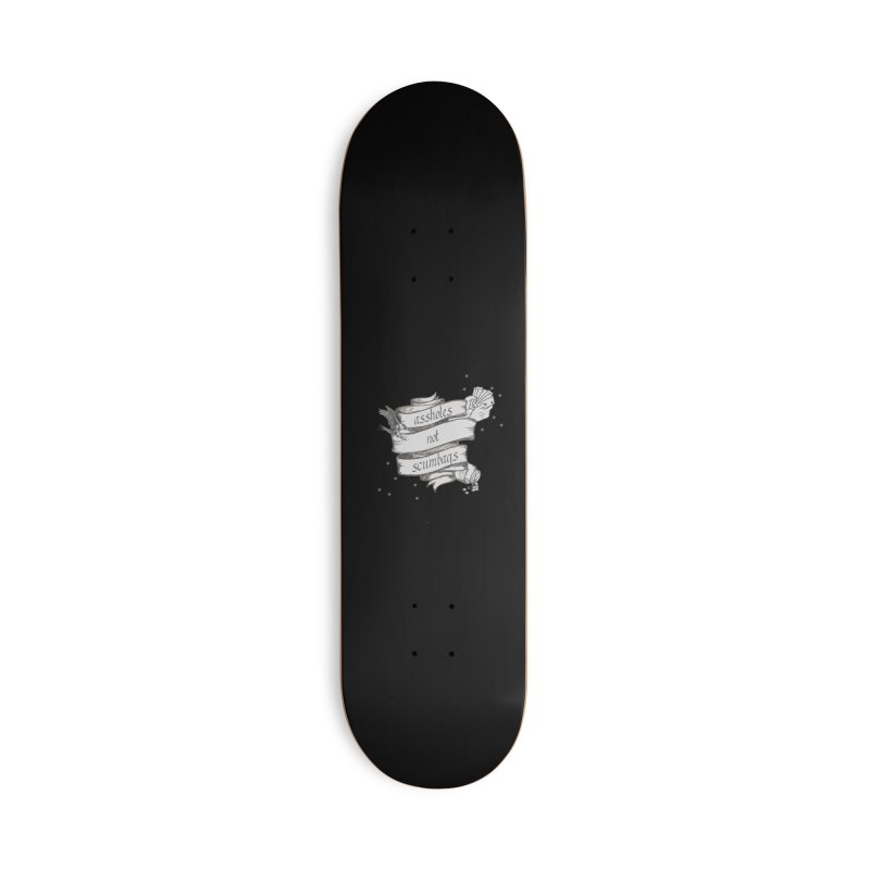 Assholes, Not Scumbags Accessories Deck Only Skateboard by Shut Up and Give Me Murder!