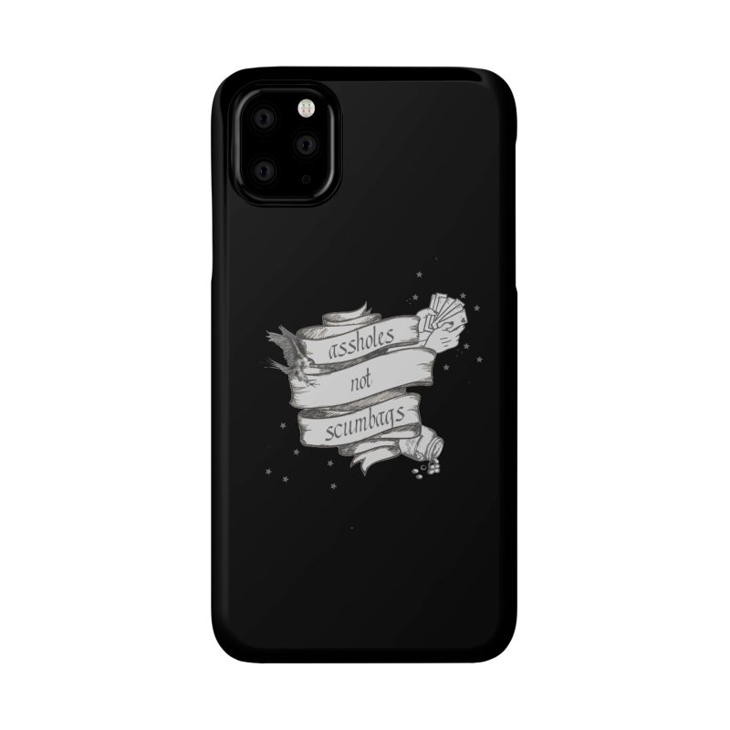 Assholes, Not Scumbags Accessories Phone Case by Shut Up and Give Me Murder!