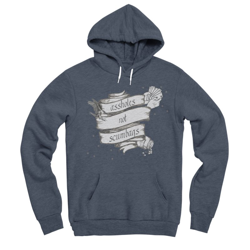 Assholes, Not Scumbags Women's Sponge Fleece Pullover Hoody by Shut Up and Give Me Murder!