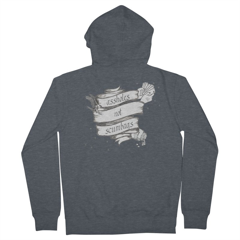 Assholes, Not Scumbags Women's French Terry Zip-Up Hoody by Shut Up and Give Me Murder!