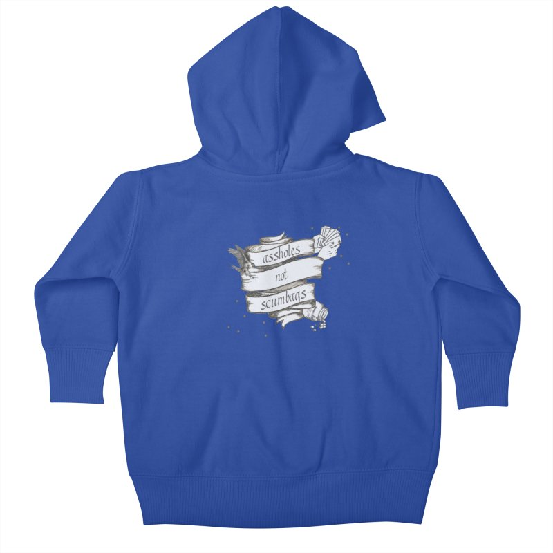 Assholes, Not Scumbags Kids Baby Zip-Up Hoody by Shut Up and Give Me Murder!