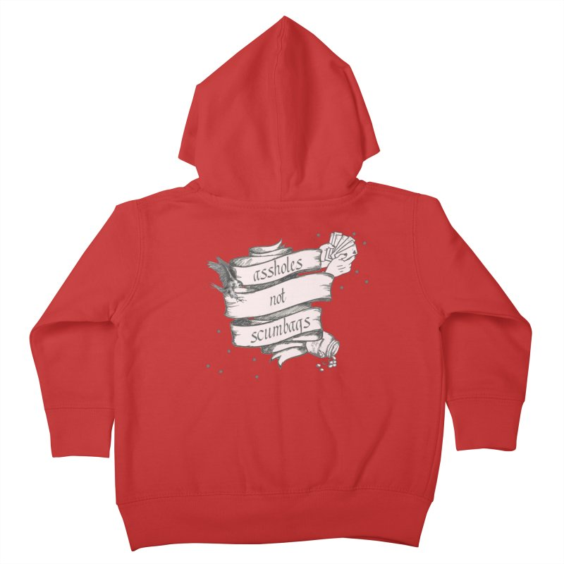 Assholes, Not Scumbags Kids Toddler Zip-Up Hoody by Shut Up and Give Me Murder!