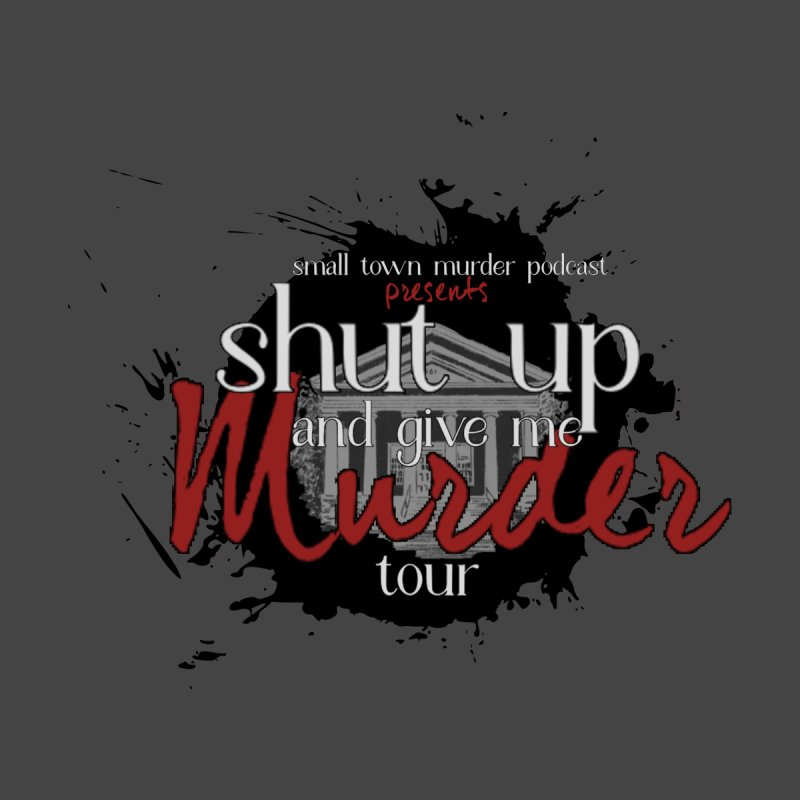 Shut Up and Give Me Murder TOUR Shirt!!! Men's T-Shirt by Shut Up and Give Me Murder!