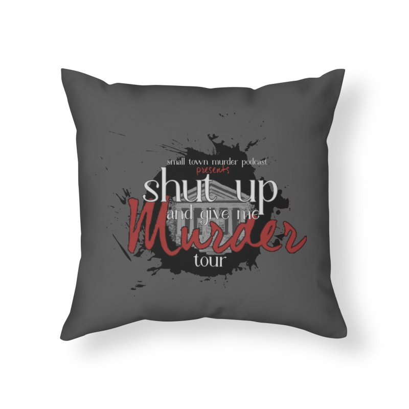 Shut Up and Give Me Murder TOUR Shirt!!! Home Throw Pillow by Shut Up and Give Me Murder!