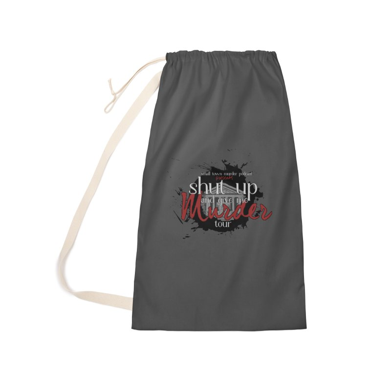 Shut Up and Give Me Murder TOUR Shirt!!! Accessories Laundry Bag Bag by Shut Up and Give Me Murder!