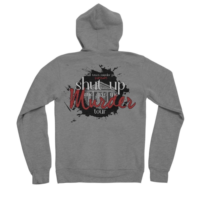 Shut Up and Give Me Murder TOUR Shirt!!! Women's Sponge Fleece Zip-Up Hoody by Shut Up and Give Me Murder!
