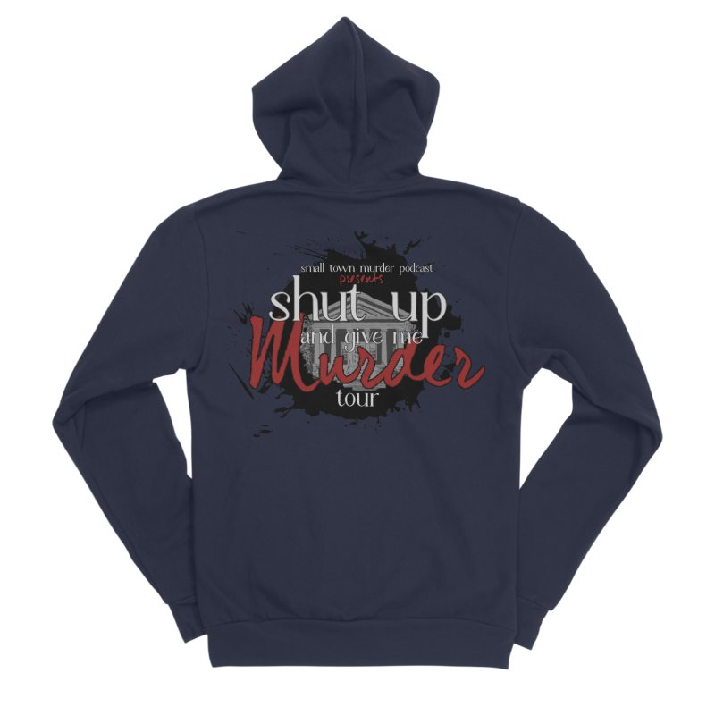 Shut Up and Give Me Murder TOUR Shirt!!! Men's Sponge Fleece Zip-Up Hoody by Shut Up and Give Me Murder!