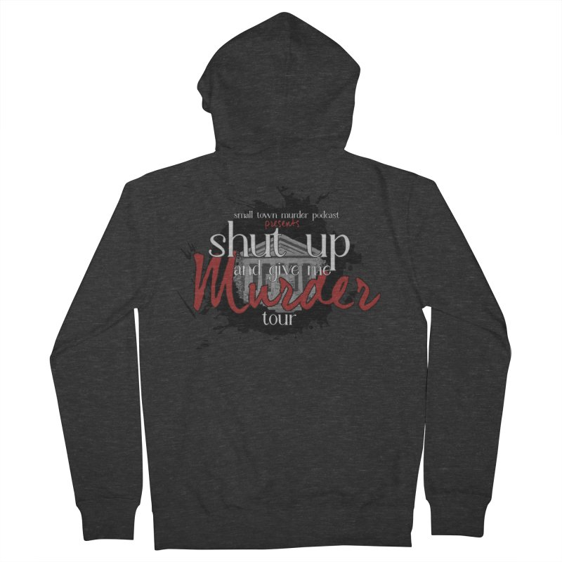 Shut Up and Give Me Murder TOUR Shirt!!! Women's French Terry Zip-Up Hoody by Shut Up and Give Me Murder!