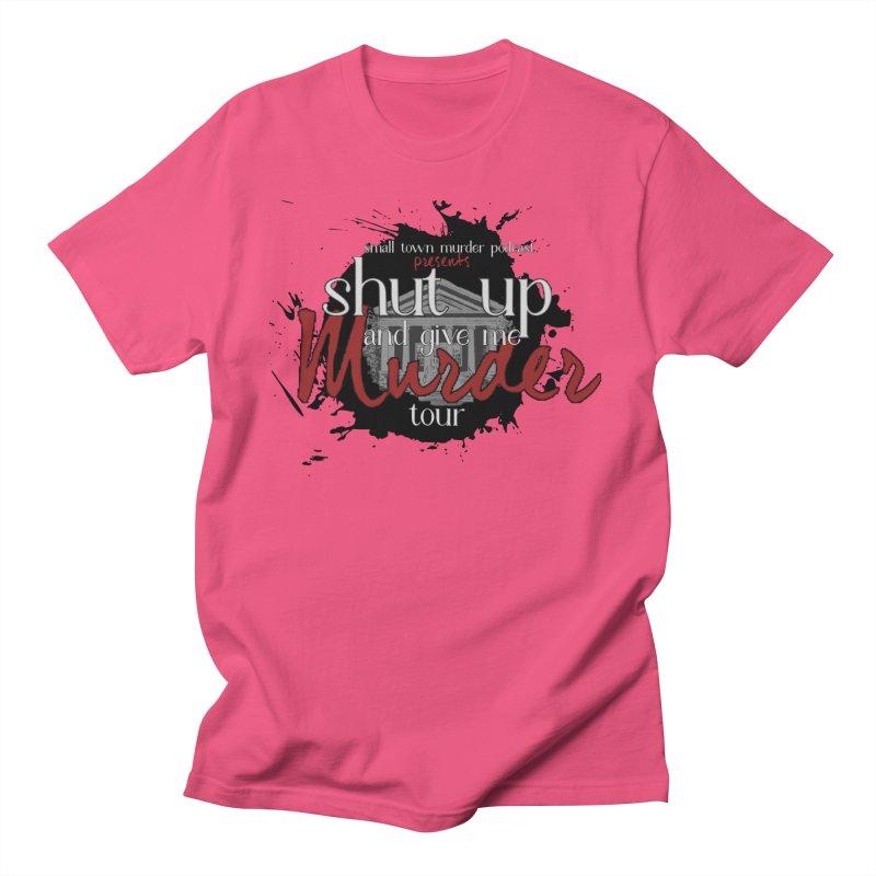Shut Up and Give Me Murder TOUR Shirt!!! Women's Regular Unisex T-Shirt by Shut Up and Give Me Murder!