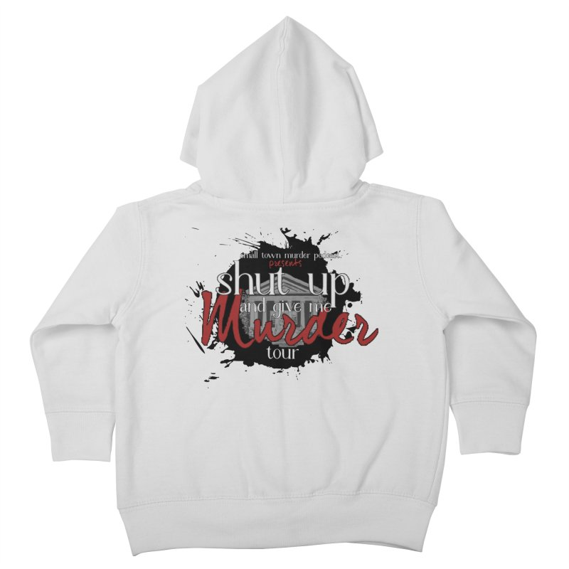Shut Up and Give Me Murder TOUR Shirt!!! Kids Toddler Zip-Up Hoody by Shut Up and Give Me Murder!
