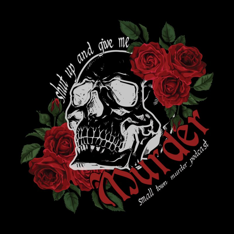 Shut Up and Give Me Murder - Rose Women's T-Shirt by Shut Up and Give Me Murder!