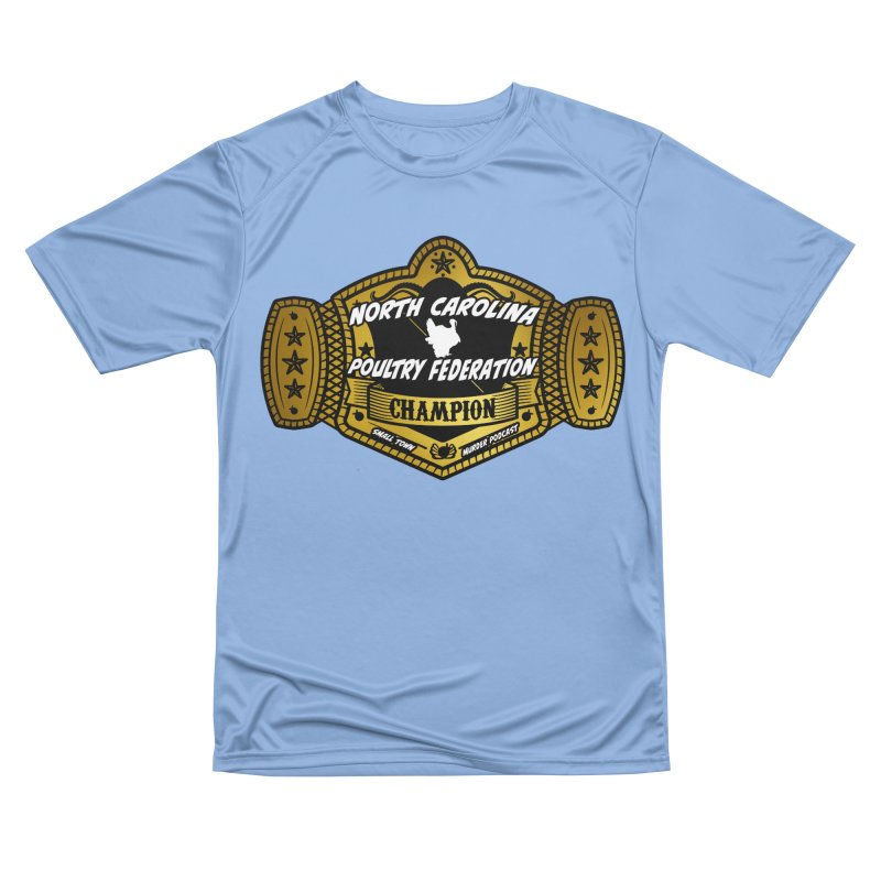 North Carolina Poultry Federation Champion Women's T-Shirt by Shut Up and Give Me Murder!