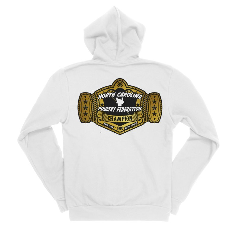 North Carolina Poultry Federation Champion Women's Sponge Fleece Zip-Up Hoody by Shut Up and Give Me Murder!